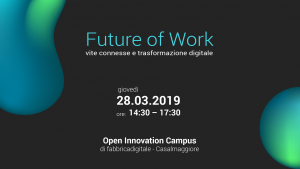 Future of Work - Vite connesse e trasformazione digitale - evento 28 marzo in OIC